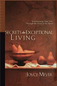 Fb2 Secrets to Exceptional Living: Transforming Your Life Through the Fruit of the Spirit ePub