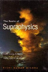 Fb2 The Realm of Supraphysics: Mind, Energy and Matter in the Light of the Vedas ePub