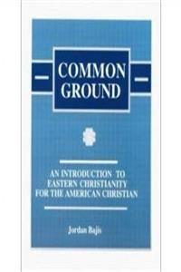 Fb2 Common Ground : An Introduction to Eastern Christianity ePub