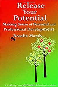 Fb2 Release Your Potential: Making Sense of Personal and Professional Development (Lifelong Learning: Personal Effectiveness Guides) ePub