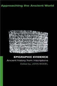 Fb2 Epigraphic Evidence: Ancient History From Inscriptions (Approaching the Ancient World) ePub