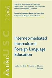 Fb2 AAUSC 2005: Internet-mediated Intercultural Foreign Language Education (World Languages) ePub