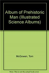 Fb2 Album of Prehistoric Man (Illustrated Science Albums) ePub