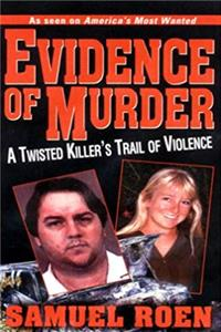 Fb2 Evidence Of Murder: A Twisted Killer's Trail of Violence ePub