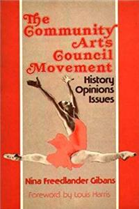 Fb2 The Community Arts Council Movement: History, Opinions, Issues ePub