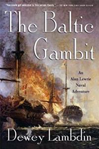 Fb2 The Baltic Gambit: An Alan Lewrie Naval Adventure (Alan Lewrie Naval Adventures) ePub
