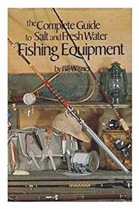 Fb2 The complete guide to salt and fresh water fishing equipment ePub