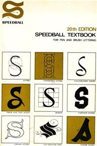 Fb2 Speedball Textbook for Pen and Brush Lettering: Gothic, Condensed Gothic, Calligraphic Script, Thick and Thin Script, Roman, Cartoon Gothic, Uncial Gothic, Old English Text, Poster Script, 20th Edition ePub