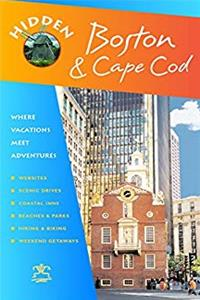 Fb2 Hidden Boston and Cape Cod: Including Cambridge, Lexington, Concord, Provincetown, Martha's Vineyard, and Nantucket (Hidden Travel) ePub