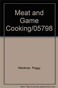 Fb2 Meat and Game Cooking/05798 (California Culinary Academy series) ePub