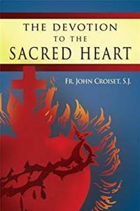Fb2 The Devotion to the Sacred Heart of Jesus: How to Practice the Sacred Heart Devotion ePub