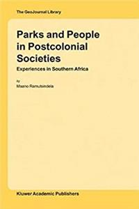 Fb2 Parks And People In Postcolonial Societies: Experiences In Southern Africa (THE GEOJOURNAL LIBRARY) ePub