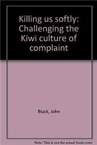 Fb2 Killing us softly: Challenging the Kiwi culture of complaint ePub