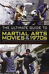 Fb2 The Ultimate Guide to Martial Arts Movies of the 1970s: 500+ Films Loaded with Action, Weapons  Warriors ePub