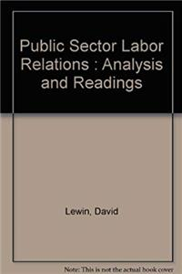 Fb2 Public Sector Labor Relations : Analysis and Readings ePub