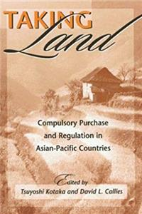 Fb2 Taking Land: Compulsory Purchase and Regulation in Asian-Pacific Countries ePub
