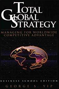 Fb2 Total Global Strategy: Managing for World Wide Competitive Advantage (Business School Edition) ePub