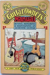 Fb2 The Guitar Owner's Manual: Buying, Repairing, and Maintaining an Acoustic Guitar ePub
