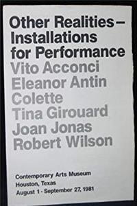 Fb2 Other realities--installations for performance: Vito Acconci, Eleanor Antin, Colette, Tina Girouard, Joan Jonas, Robert Wilson : Contemporary Arts Museum, Houston, Texas, August 1-September 27, 1981 ePub