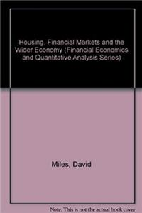 Fb2 Housing, Financial Markets and the Wider Economy (Financial Economics and Quantitative Analysis Series) ePub