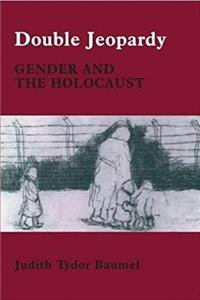 Fb2 Double Jeopardy: Gender and the Holocaust (Parkes-Wiener Series on Jewish Studies) ePub