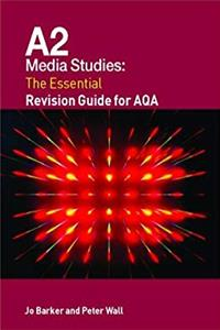Fb2 A2 Media Studies: The Essential Revision Guide for AQA (Essentials) ePub