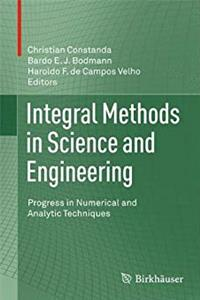 Fb2 Integral Methods in Science and Engineering: Progress in Numerical and Analytic Techniques ePub