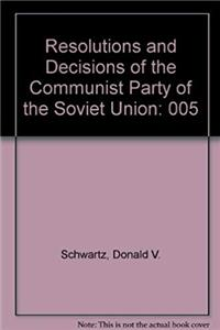 Fb2 Resolutions and Discussions of Communist Party of the Soviet Union: The Brezhnev Years 1964-1981 (Resolutions and decisions of the Communist Party of the Soviet Union) ePub
