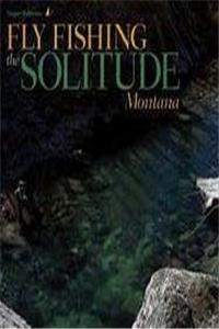 Fb2 Fly Fishing the Solitude: Montana ePub