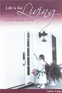 Fb2 Life Is for Living (Not for Waiting Around) ePub