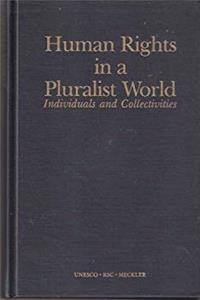 Fb2 Human Rights in a Pluralist World: Individuals and Collectives (Roosevelt Study Center publications) ePub