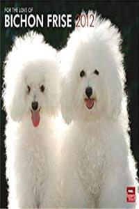 Fb2 Bichon Frise, For The Love Of 2012 Deluxe Wall Calendar ePub