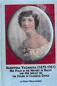 Fb2 Agrippina Vaganova 1879-1951: Her Place in the History of Ballet and Her Impact on the Future of Classical Dance ePub