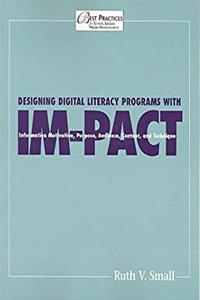 Fb2 Designing Digital Literacy Programs With Im-Pact: Information Motivation, Purpose, Audience, Content, and Technique (Best Practices for School Library Media Professionals) ePub
