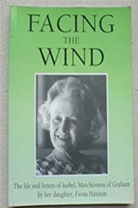 Fb2 Facing the Wind: The Life and Letters of Isobel, Marchioness of Graham ePub