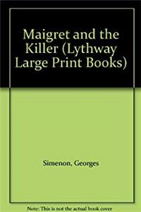 Fb2 Maigret and the Killer (Lythway Large Print Books) ePub