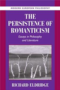 Fb2 The Persistence of Romanticism: Essays in Philosophy and Literature (Modern European Philosophy) ePub