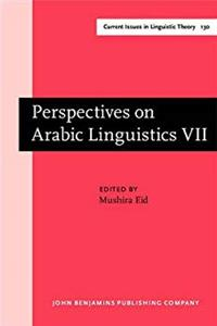 Fb2 Perspectives on Arabic Linguistics: Papers from the Annual Symposium on Arabic Linguistics. Volume VII: Austin, Texas 1993 (Current Issues in Linguistic Theory) ePub