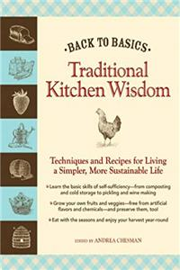 Fb2 Back to Basics: Traditional Kitchen Wisdom: Techniques and Recipes for Living A Simpler, More Sustainable Life ePub
