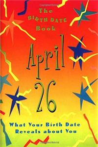 Fb2 The Birth Date Book April 26: What Your Birthday Reveals About You ePub