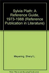 Fb2 Sylvia Plath: A Reference Guide, 1973-1988 (Reference Publication in Literature) ePub