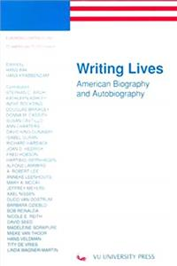 Fb2 Writing Lives: American Biography and Autobiography (European Contributions to American Studies, 39) ePub