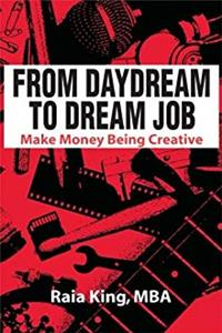 Fb2 From Daydream to Dream Job: Make Money Being Creative ePub