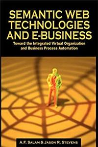 Fb2 Semantic Web Technologies and E-Business: Toward the Integrated Virtual Organization and Business Process Automation ePub