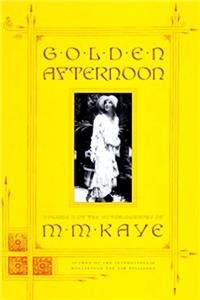 Fb2 Golden Afternoon : Volume II of the Autobiography of M. M. Kaye ePub