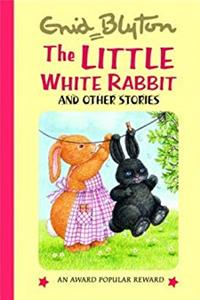 Fb2 The Little White Rabbit and Other Stories (Enid Blyton's Popular Rewards Series 7) ePub