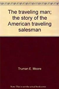 Fb2 The traveling man;: The story of the American traveling salesman, ePub