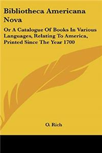 Fb2 Bibliotheca Americana Nova: Or A Catalogue Of Books In Various Languages, Relating To America, Printed Since The Year 1700 ePub