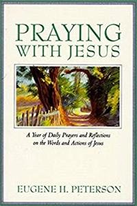 Fb2 Praying with Jesus: A Year of Daily Prayers and Reflections on the Words and Actions of Jesus ePub