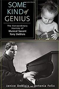 Fb2 Some Kind of Genius: The Extraordinary Journey of Musical Savant Tony DeBlois ePub